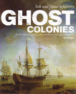 Ghost Colonies  : Lost and Found in History Series - Ed Wright
