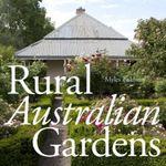 Rural Australian Gardens : Myles Baldwin Series - Myles Baldwin