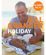 Holiday : Bill Granger Series - Bill Granger
