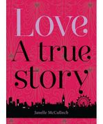 Love : A True Story - Janelle McCulloch