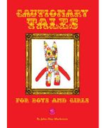Cautionary Tales for Boys and Girls - John Hay-Mackenzie