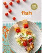Fish Food : The Original Chunky Cookbook : New Chunkies Series - Murdoch Books Test Kitchen