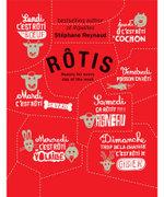 Rotis : Roasts For Every Day Of The Week : Stephane Reynaud Series - Stephane Reynaud