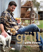 My Grill : Food For The Barbecue : Pete Evans Series - Pete Evans