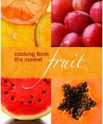 Fruit : Cooking from the Market