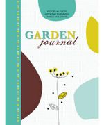 Garden Journal : For All Those Important Gardening Things