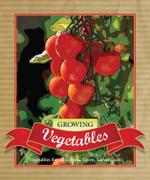 Growing Vegetables  : Growing...Series - Murdoch Books Test Kitchen