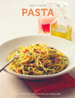 Pasta : Great Tastes - More than 120 easy recipes for every day