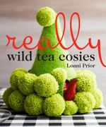 Really Wild Tea Cosies - Loani Prior