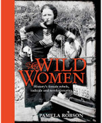 Wild Women  : Trail Blazing Women in History Series - Pamela Robson