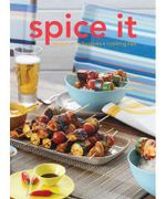 Spice It : Recipes. Techniques. Cooking Tips : It Series - Murdoch Books Test Kitchen