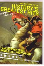 The History Files : History's Greatest Hits : Famous Events We Should All Know About - Joseph Cummins