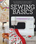 Sewing Basics  :  All You Need to Know about Machine and Hand Sewing - Sandra Bardwell