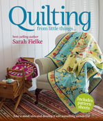 Quilting  : From Little Things... - Sarah Fielke