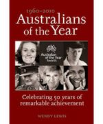 Australians of the Year - 1960-2010 : Celebrating 50 Years of Remarkable Achievement - Wendy Lewis