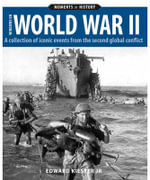Windows on WWII : A Collection of Iconic Events from the Second Global Conflict - Edwin Kiester