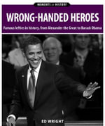 Wrong-Handed Heroes : Moments in History Series - Ed Wright