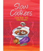 Slow Cookers : More Than 100 Easy Recipes - Murdoch Books Test Kitchen