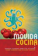 MoVida Cocina : Spanish Flavours from Five Kitchens - Frank Camorra