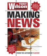 Making News - Tony Wilson