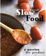 Slow Food : A Passion for Produce - Jared Ingersoll