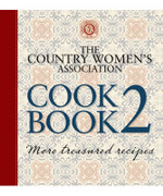 The Country Women's Association Cookbook 2 : More treasured recipes