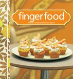 Fingerfood : More than 80 Stylish Ideas : Test Kitchen Cookbook Series - Murdoch Books Test Kitchen