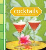 Cocktails : More that 80 Sparkling Ideas - Murdoch Books Test Kitchen