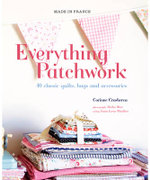 Made in France : Everything Patchwork : Made In France Series - Corinne Crasbercu