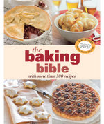 The Baking Bible : Bible Series  - No Author Provided