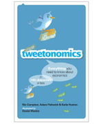 Tweetonomics : Everything You Need to Know about Economics in 140 Characters or Less - Katie Huston
