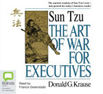 The Art of War For Executives : 3 Spoken Word CDs - Donald G. Krause
