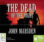 The dead of the night : Tomorrow, when the war began series #2 - John Marsden