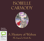 A Mystery of Wolves : The Legend of Little Fur Book 3 - Isobelle Carmody