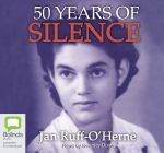 50 Years of Silence : 4 Spoken Word CDs - Jan Ruff-oherne