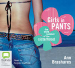 Girls in Pants : The Third Summer of the Sisterhood - Ann Brashares