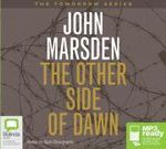 The Other Side of Dawn : Tomorrow, when the war began series #7 - John Marsden