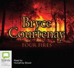 Four Fires : 24 Spoken Word CDs - Bryce Courtenay