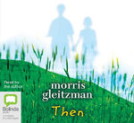 Then : Felix and Zelda #2 - Morris Gleitzman