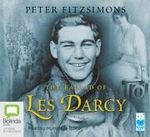 The Ballad of Les Darcy : 5 Spoken Word CDs, 350 Minutes - Peter FitzSimons