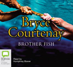 Brother Fish : 26 Spoken Word CDs, 1920 Minutes - Bryce Courtenay