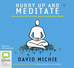 Hurry Up and Meditate : 4 Spoken Word CDs - David Michie