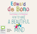 How to Have a Beautiful Mind : 5 Spoken Word CDs - Edward de Bono