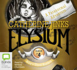 Elysium : 3 Spoken Word CDs, 215 Minutes - Catherine Jinks