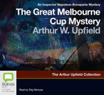 The Great Melbourne Cup Mystery : 5 Spoken Word CDs - Arthur Upfield
