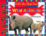Wild Animals : Lift The Flap Fun