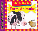 Farm Animals Lift The Flap Fun : Lift The Flap Fun