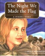 The Night We Made the Flag : Carole Wilkinson Series - Carole Wilkinson