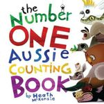 The Number One Aussie Counting Book : Heath MacKenzie Series - Heath McKenzie
