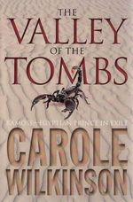 The Valley of the Tombs  : Ramose Series : Book 1 & 2 - Carole Wilkinson